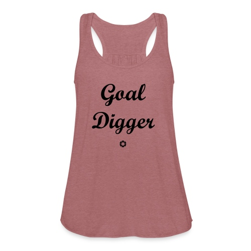 Goal Digger * - Women's Flowy Tank Top by Bella