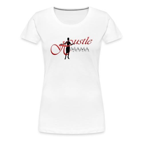 Hustle Mama T-Shirt - Women's Premium T-Shirt