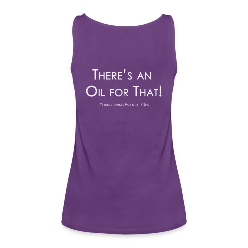 There's an Oil for that! Ladies Tank  - Women's Premium Tank Top