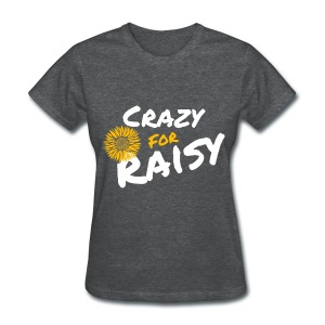 Crazy for Raisy - Women's T-Shirt