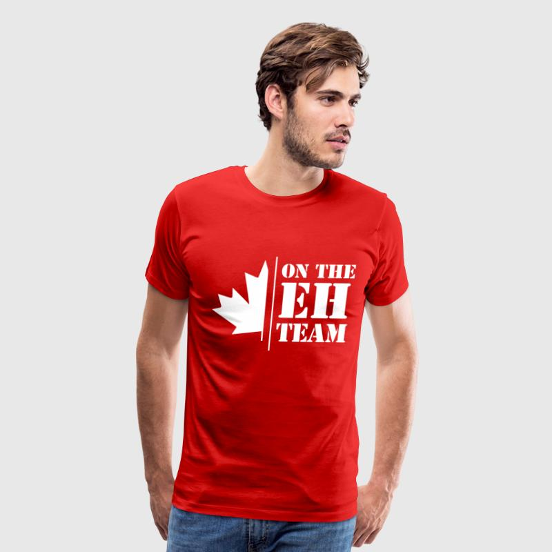 on the eh team T-Shirts - Men's Premium T-Shirt