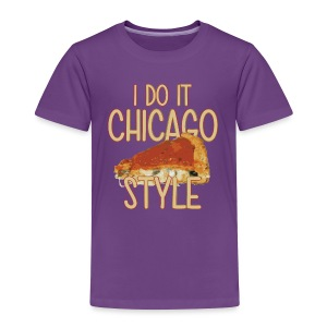 Chicago Style Pizza - Toddler Premium T-Shirt