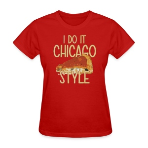 Chicago Style Pizza - Women's T-Shirt