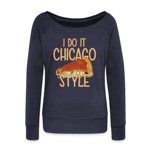 Chicago Style Pizza - Women's Wideneck Sweatshirt