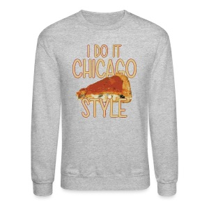Chicago Style Pizza - Crewneck Sweatshirt