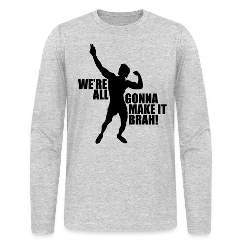 Long Sleeve T-Shirt Zyzz We're All Gonna Make It Brah - Men's Long Sleeve T-Shirt by Next Level