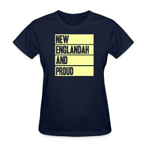New Englandah And Proud - Women's T-Shirt