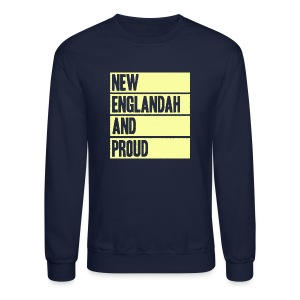 New Englandah And Proud - Crewneck Sweatshirt