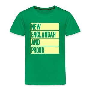 New Englandah And Proud - Toddler Premium T-Shirt