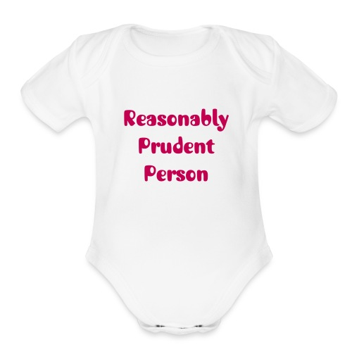 Reasonably Prudent Person baby one piece   The Lawyer Mommy - Organic Short Sleeve Baby Bodysuit