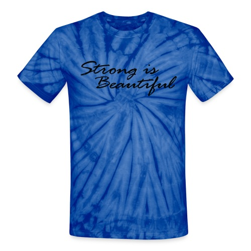 Strong is Beautiful black - Unisex Tie Dye T-Shirt