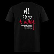T-Shirts ~ Men's T-Shirt ~ I'll find a way