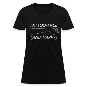 Women's Tattoo-Free - Women's T-Shirt