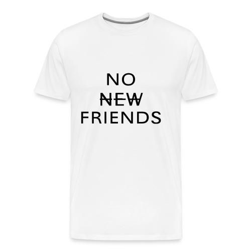 No Friends White - Men's Premium T-Shirt
