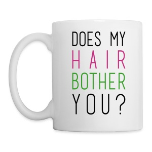 Does my Hair Bother You cup/mug - Coffee/Tea Mug