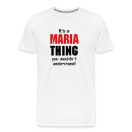 T-Shirts ~ Men's Premium T-Shirt ~ It's a Maria  thing you wouldn't understand