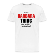 T-Shirts ~ Men's Premium T-Shirt ~ It's a Barbara  thing you wouldn't understand