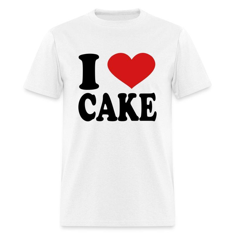 I Love Cake T-Shirt Spreadshirt