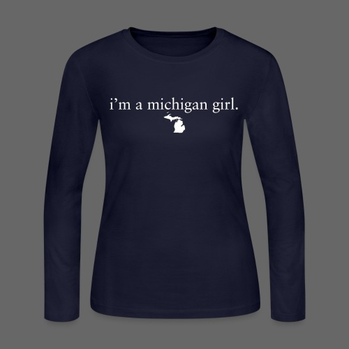 I'm a Michigan Girl - Women's Long Sleeve Jersey T-Shirt