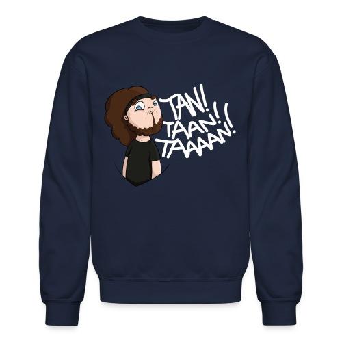 TAN TAN TAAAAAAAAAN - SWEAT HOMEM - Crewneck Sweatshirt