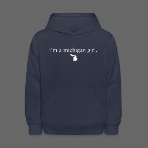 I'm a Michigan Girl - Kids' Hoodie