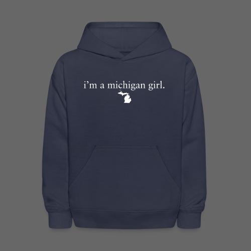 I'm a Michigan Girl - Kids' Hoodie