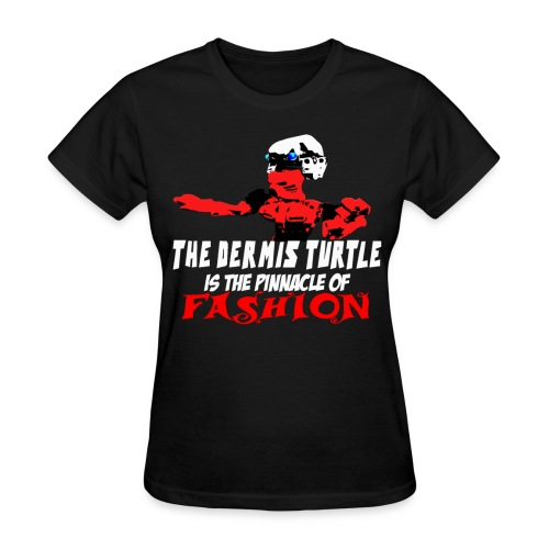 Dermis Turtle Fashion - Women's T-Shirt