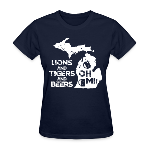 LIONS & TIGERS & BEERS, OH MI! - Women's T-Shirt