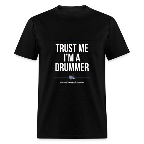 Trust Me I'm A Drummer - Men's T-Shirt