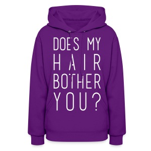 Does my hair bother you? - Women's Hoodie