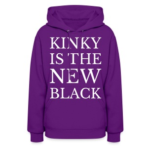 Kinky is the NEW Black v neck - Women's Hoodie
