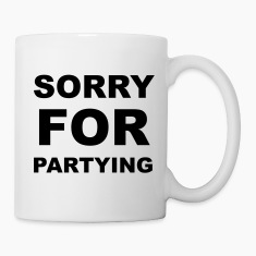 Sorry For Partying Bottles & Mugs