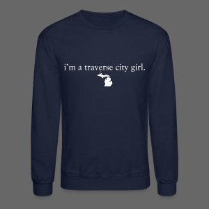 I'm A Traverse City Girl - Crewneck Sweatshirt