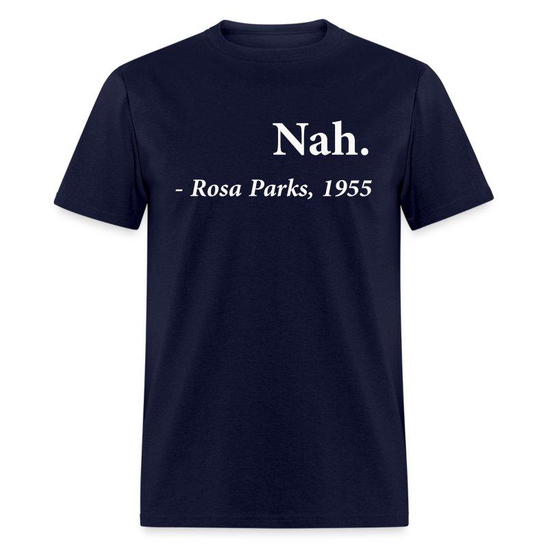 Nah Rosa Parks Quote T-Shirts - Men's T-Shirt