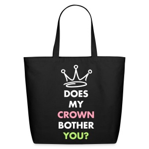 Does my crown bother you? - Eco-Friendly Cotton Tote