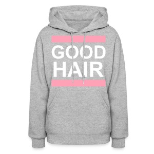 GOOD hair  - Women's Hoodie