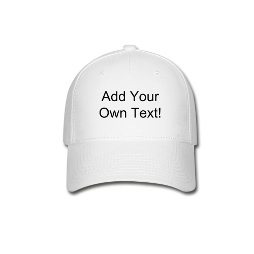 Add Your Own Text - Baseball Cap