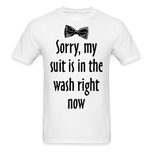 My Suit Is In The Wash T-Shirt - Men's T-Shirt