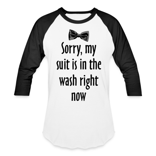 My Suit Is In The Wash (Baseball T-Shirt) - Baseball T-Shirt