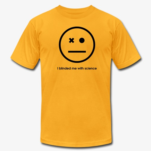 YellowIbis.com 'One Liners' Men's / Unisex American Apparel T: I blinded me with science (Color choice) - Men's Fine Jersey T-Shirt
