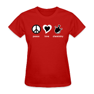 T-Shirts ~ Women's T-Shirt ~ YellowIbis.com 'Chemical One Liners' Women's Standard T-Shirt: Peace Love Chemistry (Red)