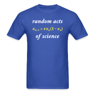 T-Shirts ~ Men's T-Shirt ~ YellowIbis.com 'Mathematics One Liners' Men's / Unisex Standard T-Shirt: Random Acts of Science (Color Choice)