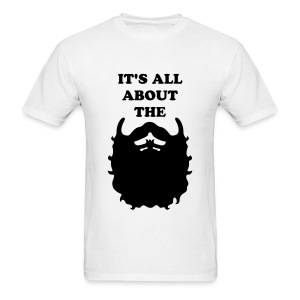 It's all about the Beard - Men's T-Shirt
