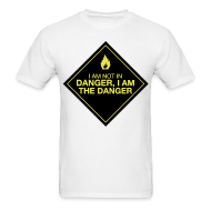 T-Shirts ~ Men's T-Shirt ~ I AM THE DANGER