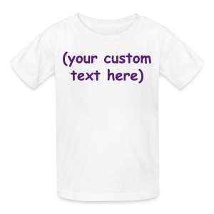 YellowIbis.com 'One Liners' Kids T: Customizable text (Color Choice) - Kids' T-Shirt