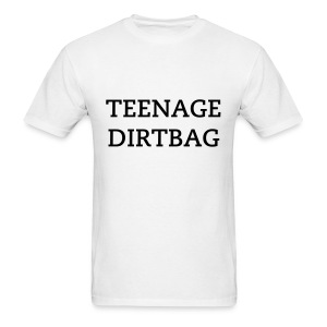 TEENAGE DIRTBAG - Men's T-Shirt