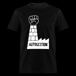Autogestion Politics - Anarchism - Anti-capitalism - Libertarian - Communism - Revolution - Anarchy - Anti-government - Anti-state
