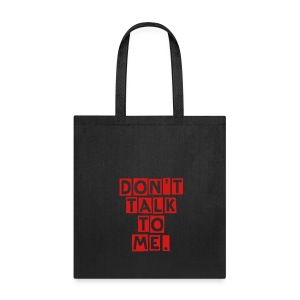 If there is a book in my hand... Don't talk to me. Book Bag - Tote Bag