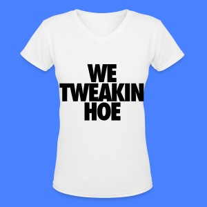 We Tweakin Hoe Women's T-Shirts - Women's V-Neck T-Shirt