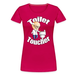 The Toilet Toucher - Women's Premium T-Shirt